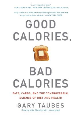 [CD] Good Calories, Bad Calories By Taubes, Gary